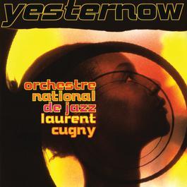 Yesternow 1994 Laurent Cugny