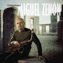 Ceremonial 2004 Miguel Zenon