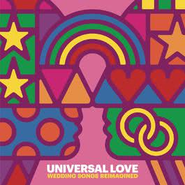 อัลบั้ม Universal Love - Wedding Songs Reimagined