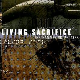 The Hammering Process 2000 Living Sacrifice