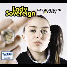 Love Me Or Hate Me 2006 Lady Sovereign