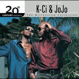 The Best Of K-Ci & JoJo 20th Century Masters The Millennium Collection 2006 K-Ci & JoJo; Jojo Nichols