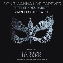 อัลบั้ม I Don't Wanna Live Forever (Fifty Shades Darker)