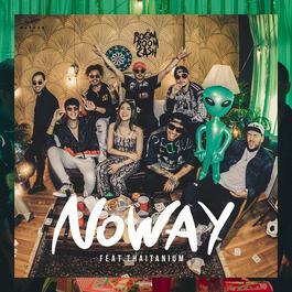 ฟังเพลงอัลบั้ม No Way (feat. Thaitanium)