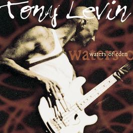 Waters Of Eden 2000 Tony Levin