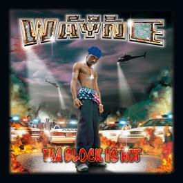 Tha Block Is Hot 2008 Lil Wayne