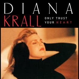 Only Trust Your Heart 1995 Diana Krall