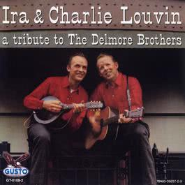 A Tribute To The Delmore Brothers 2007 The Louvin Brothers