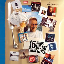 15 Años De Mi 2006 Leon Gieco