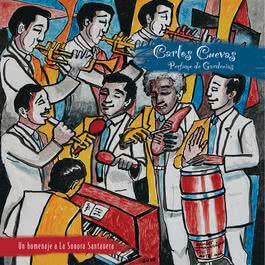 """""""Perfume De Gardenias"""" Un Homenaje A La Sonora Santanera 2010 Carlos Cuevas"""