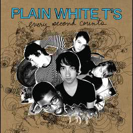 Every Second Counts 2007 Plain White T's