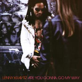 Are You Gonna Go My Way 2007 Lenny Kravitz