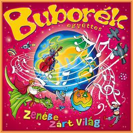 Zenébe zárt világ 2011 Buborék