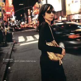 Stories From The City, Stories From The Sea 2000 PJ Harvey