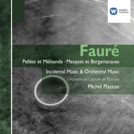 Fauré: Orchestral Works 2007 Michel Plasson