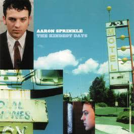 The Kindest Days 2000 Aaron Sprinkle