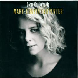Come On Come On 1992 Mary Chapin Carpenter