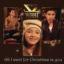 All I Want for Christmas Is You 2011 Vazquez Sounds