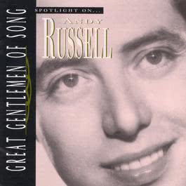 Great Gentlemen Of Song / Spotlight On Andy Russell 1995 Andy Russell