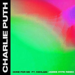 ฟังเพลงอัลบั้ม Done For Me (feat. Kehlani) [James Hype Remix]