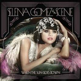When The Sun Goes Down 2011 Selena Gomez + the Scene