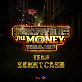 ฟังเพลงอัลบั้ม Show Me The Money Thailand Team SunnyCash