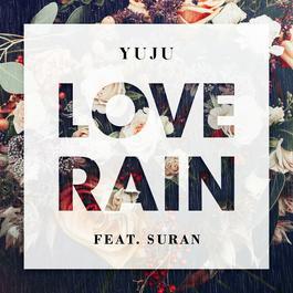 Love Rain (feat. SURAN) 2018 Yuju (GFRIEND); Suran