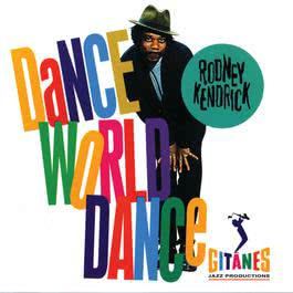 Dance World Dance 1994 Rodney Kendrick