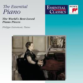 The Essential Piano - The World's Best-Loved Piano Pieces 1999 Philippe Entremont