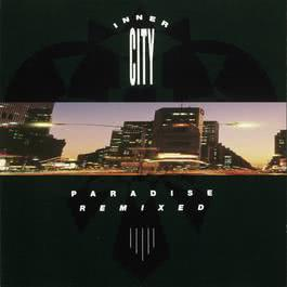 Paradise Remixed 1990 Inner City