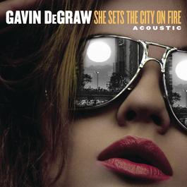 ฟังเพลงอัลบั้ม She Sets The City On Fire (Acoustic)