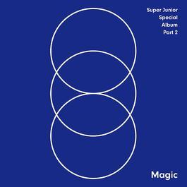 ฟังเพลงอัลบั้ม MAGIC - SUPER JUNIOR SPECIAL ALBUM PART 2