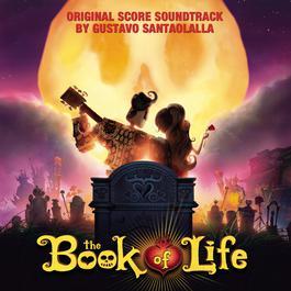ฟังเพลงอัลบั้ม The Book of Life (Original Score Soundtrack)