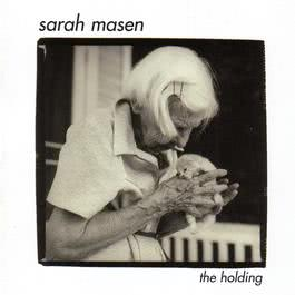 The Holding 1999 Sarah Masen