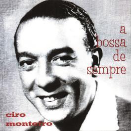 A Bossa De Sempre 2001 Cyro Monteiro