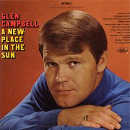 A New Place In The Sun 1968 Glen Campbell