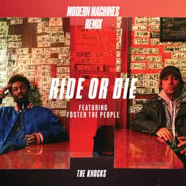 ฟังเพลงอัลบั้ม Ride Or Die (feat. Foster The People) [Modern Machines Remix]