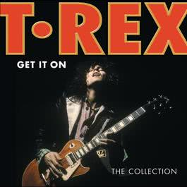 Get It On: The Collection 2012 T. Rex