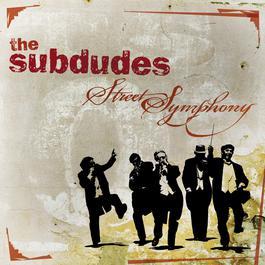 Street Symphony 2007 The Subdudes