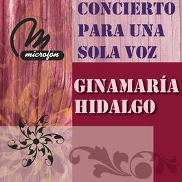 Concierto Para Una Sola Voz 2011 Ginamaría Hidalgo