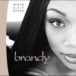 Never Say Never 2013 Brandy