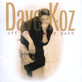 Off The Beaten Path 1996 Dave Koz