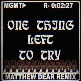 ฟังเพลงอัลบั้ม One Thing Left to Try (Matthew Dear Remix)