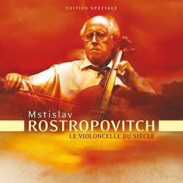 Le Violoncelle Du Siècle 2007 Mstislav Rostropovich