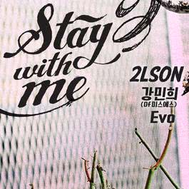ฟังเพลงอัลบั้ม Stay with me (feat.Kang Min Hee, Evo)