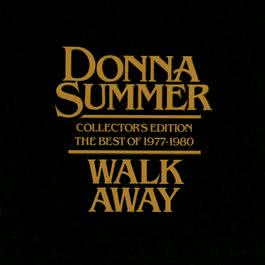 Walk Away - Collector's Edition The Best Of 1977-1980 1980 Donna Summer