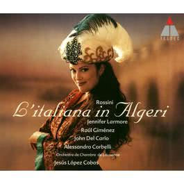 "Rossini : L'italiana in Algeri : Act 2 ""Amici, in ogni evento"" [Isabella] 2004 Jesse Lopez Cobos"