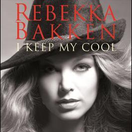 I Keep My Cool 2006 Rebekka Bakken