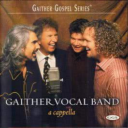 A Cappella 2003 Gaither Vocal Band