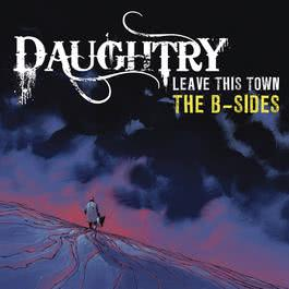 Leave This Town: The B-Sides 2010 Daughtry